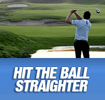 Hit the ball straighter